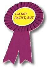 Rosette: I'm not racist, but