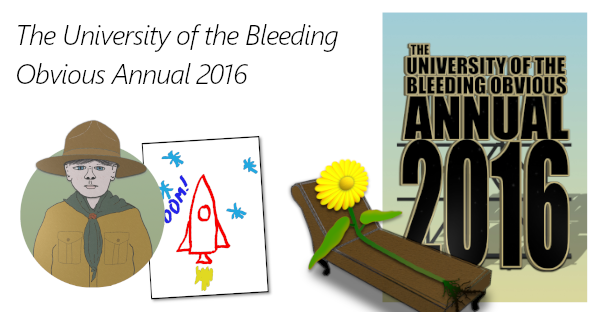 The University of the Bleeding Obvious Annual 2016